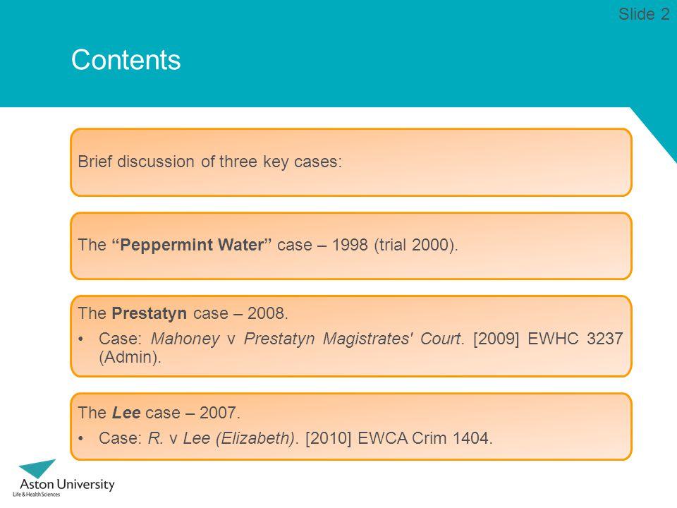 Contents The Prestatyn case – 2008. Case: Mahoney v Prestatyn Magistrates' Court. [2009] EWHC 3237 (Admin). Slide 2 The Lee case – 2007. Case: R. v Le