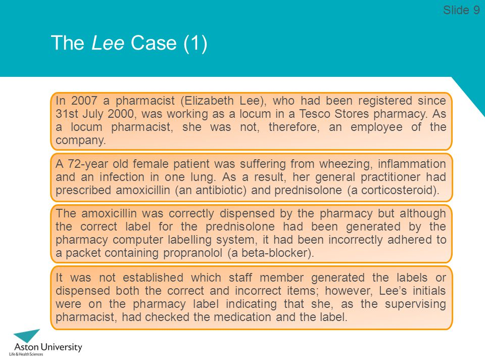 The Lee Case (1) In 2007 a pharmacist (Elizabeth Lee), who had been registered since 31st July 2000, was working as a locum in a Tesco Stores pharmacy.
