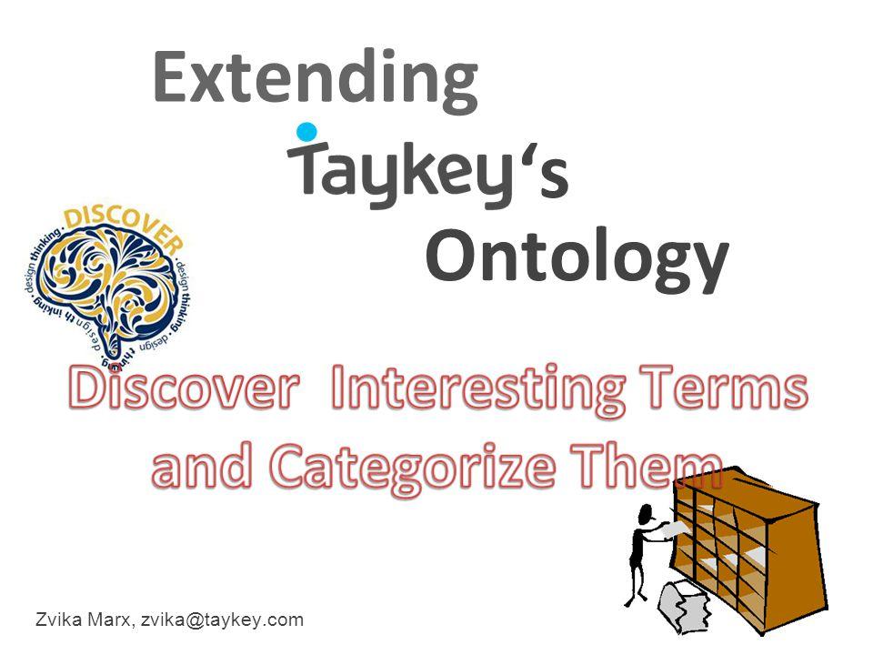 Zvika Marx, zvika@taykey.com Extending Ontology 's