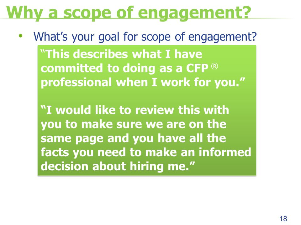Why a scope of engagement. What's your goal for scope of engagement.