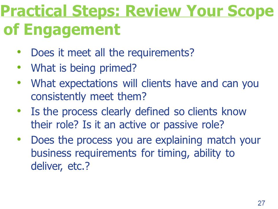 Practical Steps: Review Your Scope of Engagement Does it meet all the requirements.