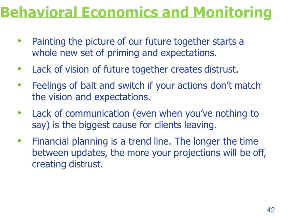 Behavioral Economics and Monitoring Painting the picture of our future together starts a whole new set of priming and expectations.