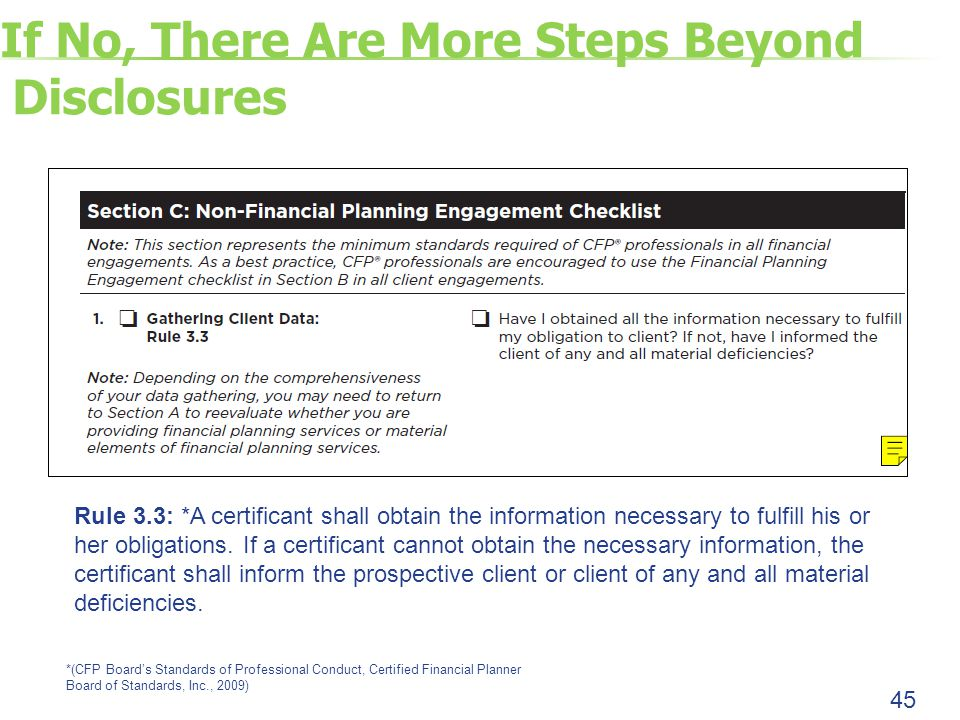 If No, There Are More Steps Beyond Disclosures Rule 3.3: *A certificant shall obtain the information necessary to fulfill his or her obligations.