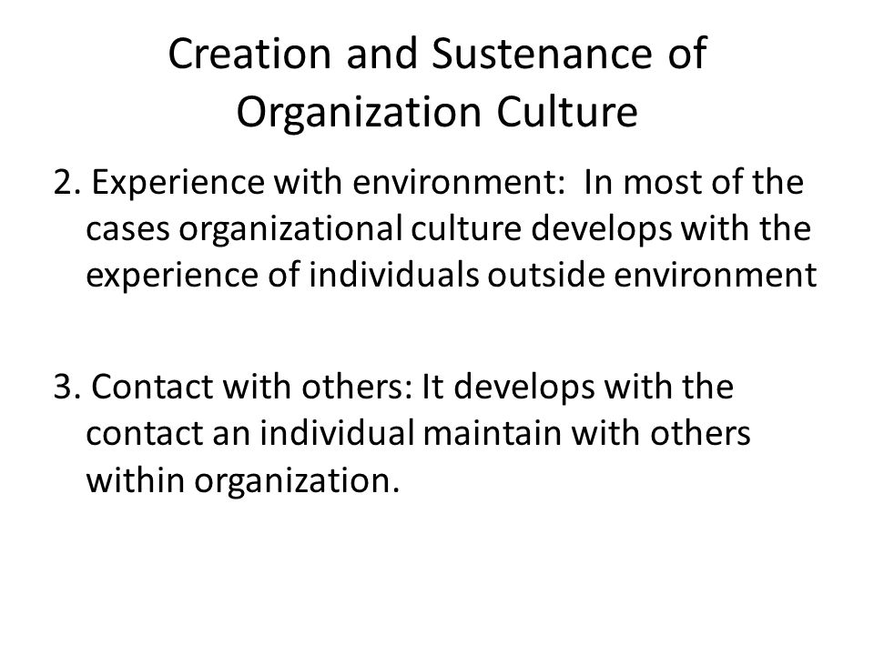 Creation and Sustenance of Organization Culture 2.