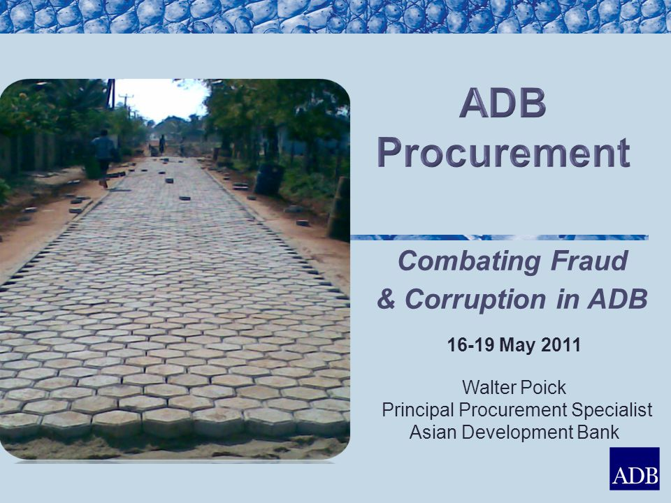 ADB signed on 9 April 2010  Reinforces anticorruption policies of MDBs  Increases harmonization among MDBs  Strengthens impact of development projects Cross-debarment by MDBs