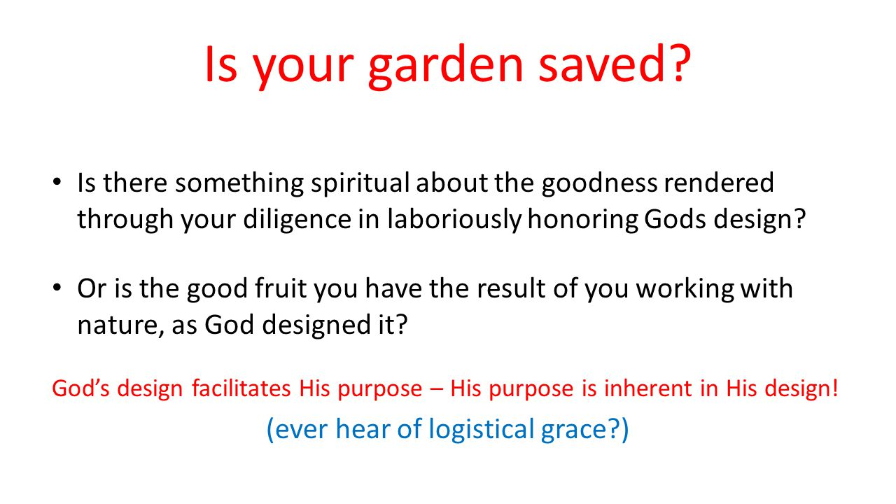 Is your garden saved.