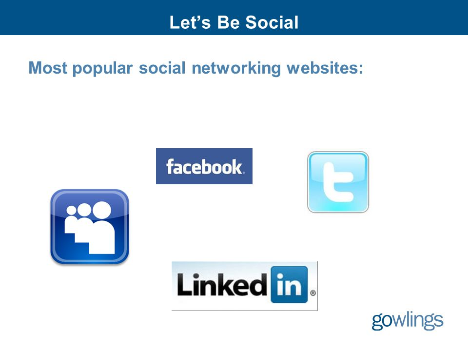 Let's Be Social Most popular social networking websites: