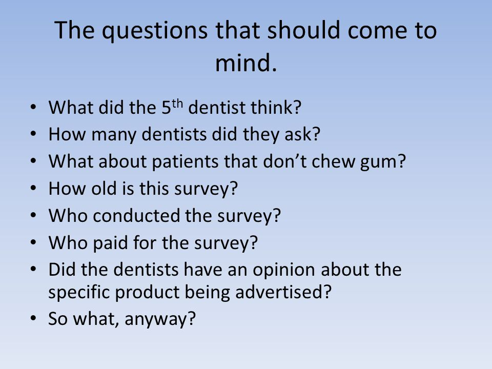 The questions that should come to mind. What did the 5 th dentist think.