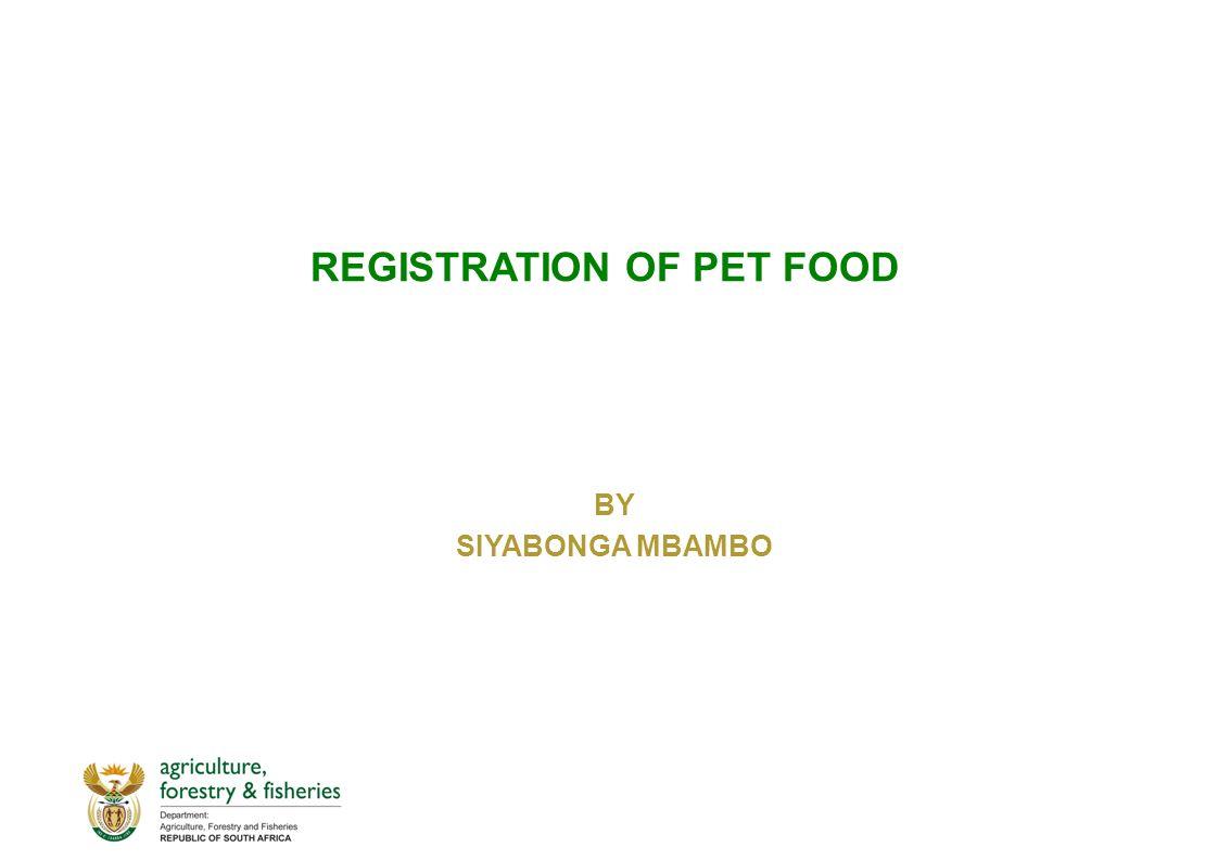 REGISTRATION OF PET FOOD BY SIYABONGA MBAMBO