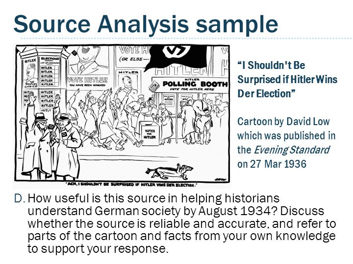 Source Analysis sample D.How useful is this source in helping historians understand German society by August 1934.