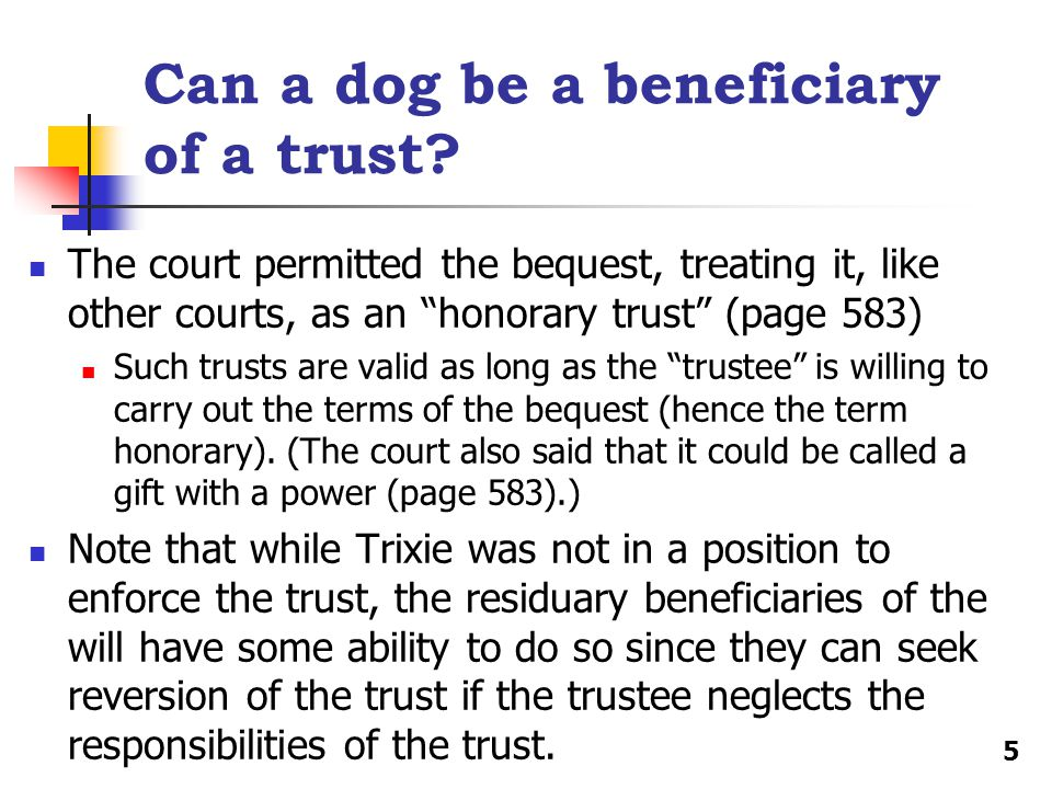 Can a dog be a beneficiary of a trust.