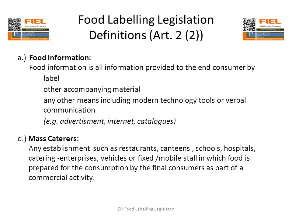 Food Labelling Legislation Definitions (Art. 2 (2)) a.)Food Information: Food information is all information provided to the end consumer by  label 