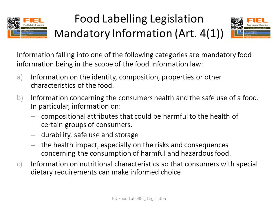 Food Labelling Legislation M andatory Information (Art. 4(1)) Information falling into one of the following categories are mandatory food information