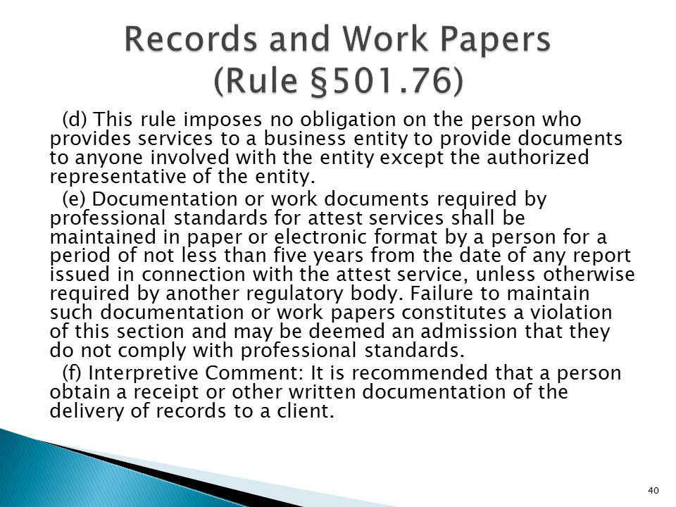 (d) This rule imposes no obligation on the person who provides services to a business entity to provide documents to anyone involved with the entity except the authorized representative of the entity.