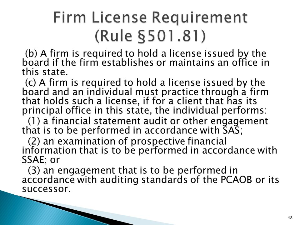 (b) A firm is required to hold a license issued by the board if the firm establishes or maintains an office in this state.