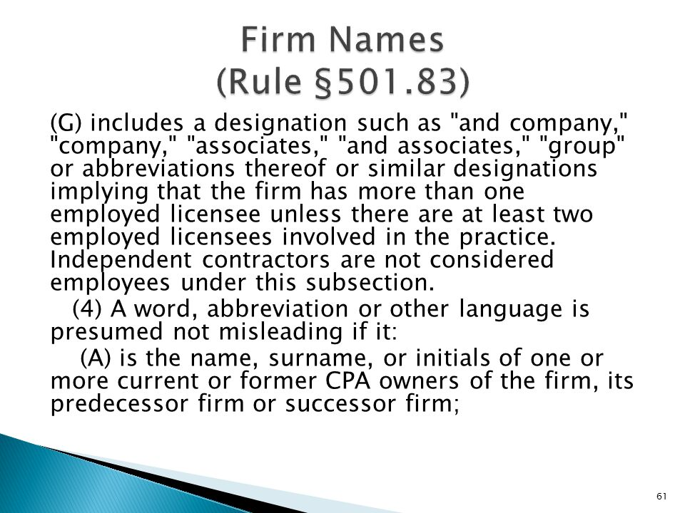 (G) includes a designation such as and company, company, associates, and associates, group or abbreviations thereof or similar designations implying that the firm has more than one employed licensee unless there are at least two employed licensees involved in the practice.