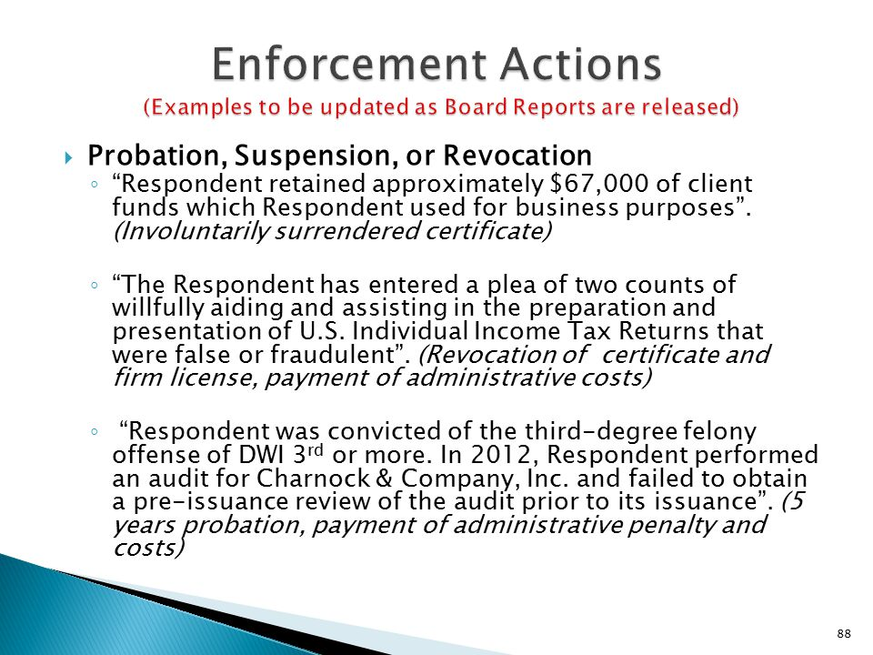  Probation, Suspension, or Revocation ◦ Respondent retained approximately $67,000 of client funds which Respondent used for business purposes .
