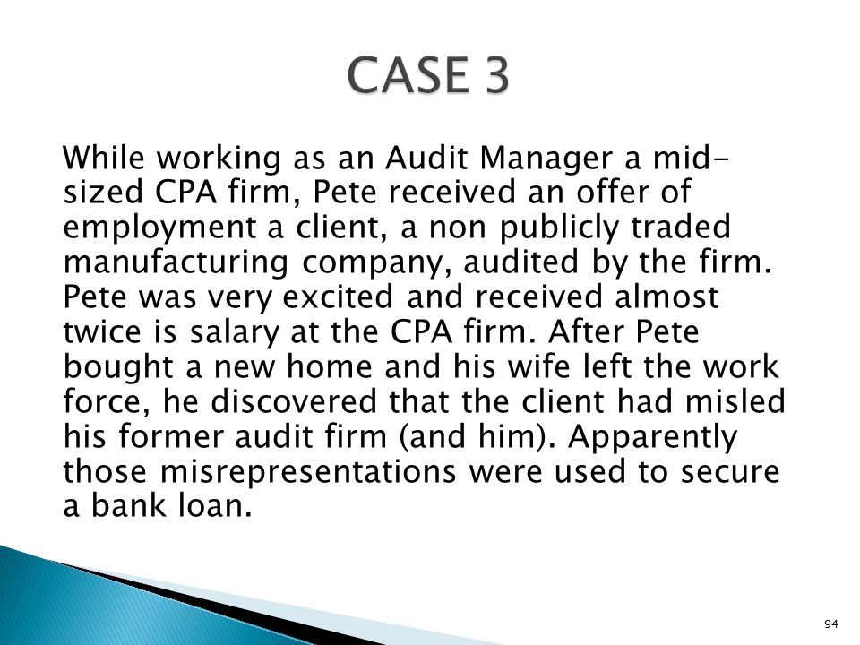 While working as an Audit Manager a mid- sized CPA firm, Pete received an offer of employment a client, a non publicly traded manufacturing company, audited by the firm.