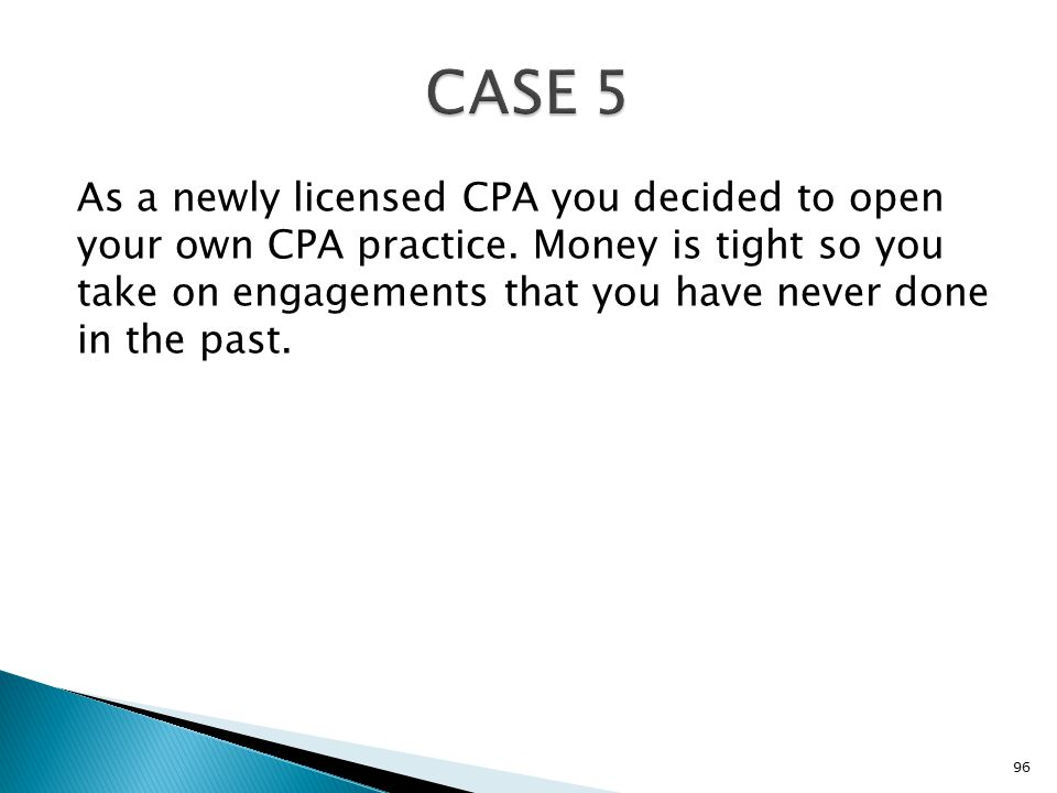As a newly licensed CPA you decided to open your own CPA practice.