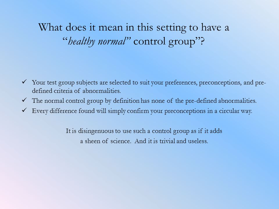 What does it mean in this setting to have a healthy normal control group .