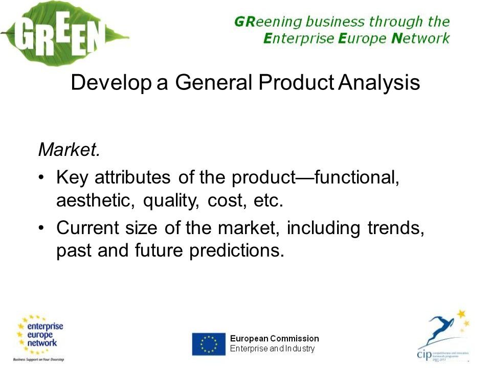 Market. Key attributes of the product—functional, aesthetic, quality, cost, etc.