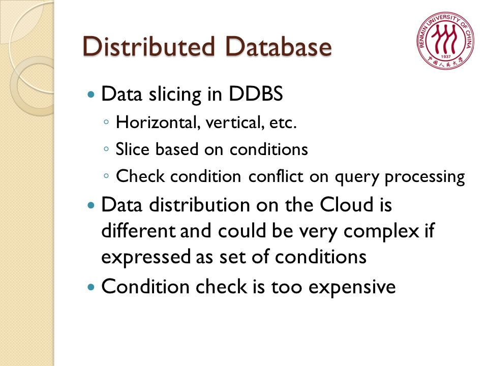 Distributed Database Data slicing in DDBS ◦ Horizontal, vertical, etc.