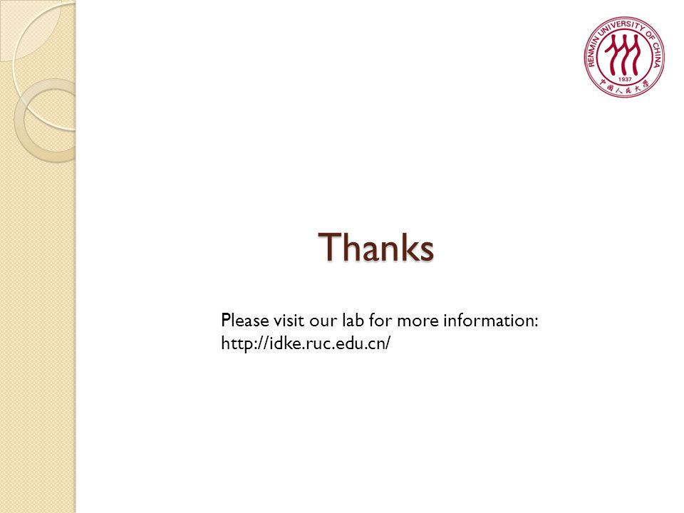 Thanks Please visit our lab for more information: http://idke.ruc.edu.cn/
