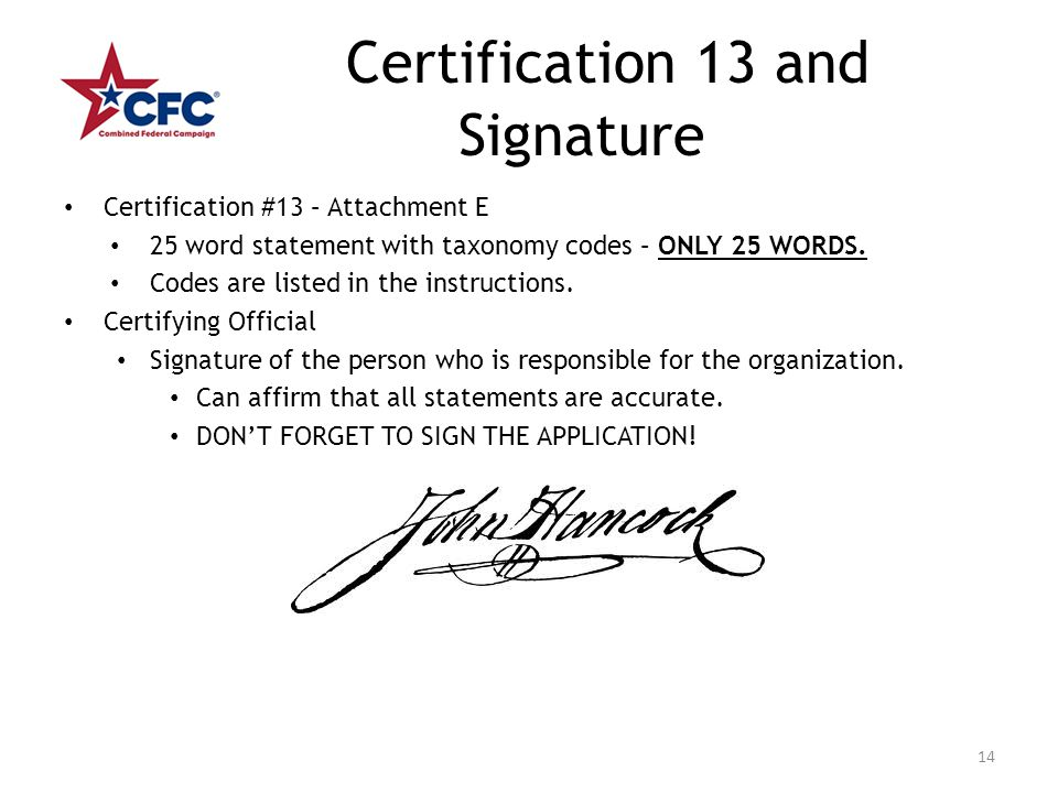 Certification 13 and Signature Certification #13 – Attachment E 25 word statement with taxonomy codes – ONLY 25 WORDS. Codes are listed in the instruc