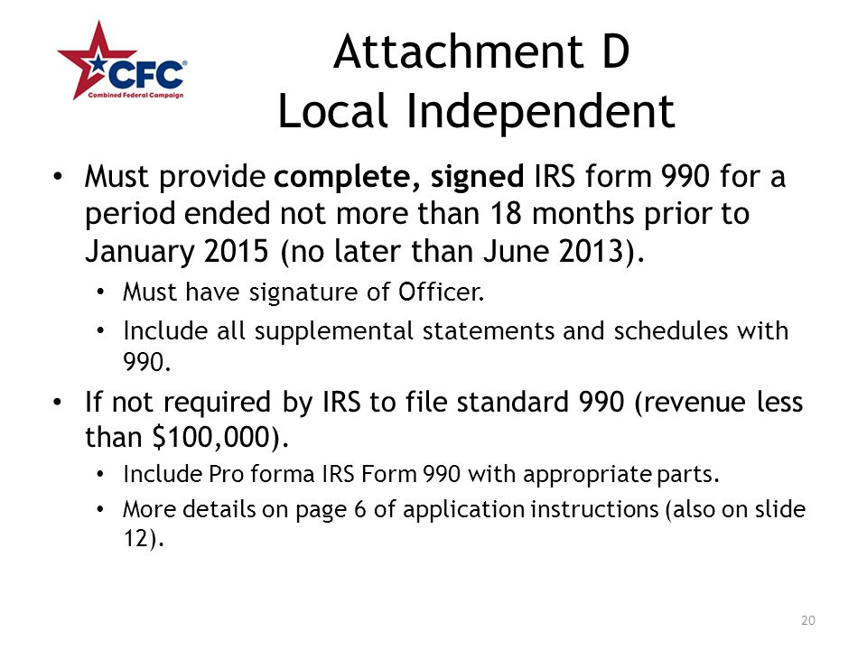 Attachment D Local Independent Must provide complete, signed IRS form 990 for a period ended not more than 18 months prior to January 2015 (no later t