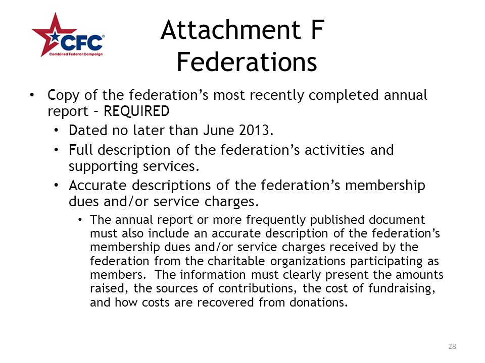Attachment F Federations Copy of the federation's most recently completed annual report – REQUIRED Dated no later than June 2013. Full description of