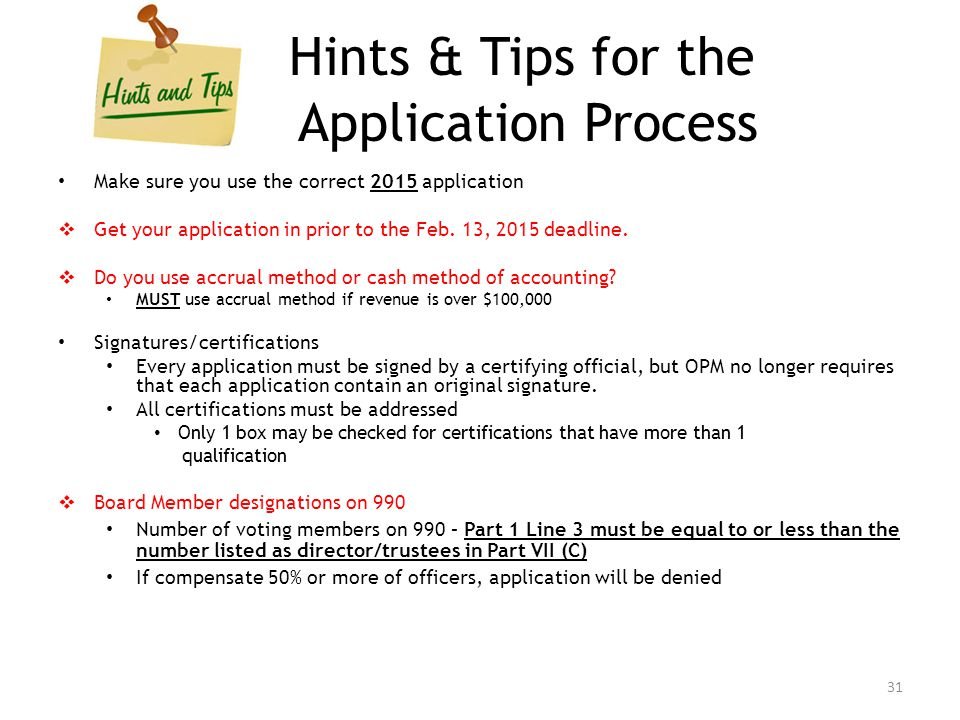 Hints & Tips for the Application Process Make sure you use the correct 2015 application  Get your application in prior to the Feb. 13, 2015 deadline.