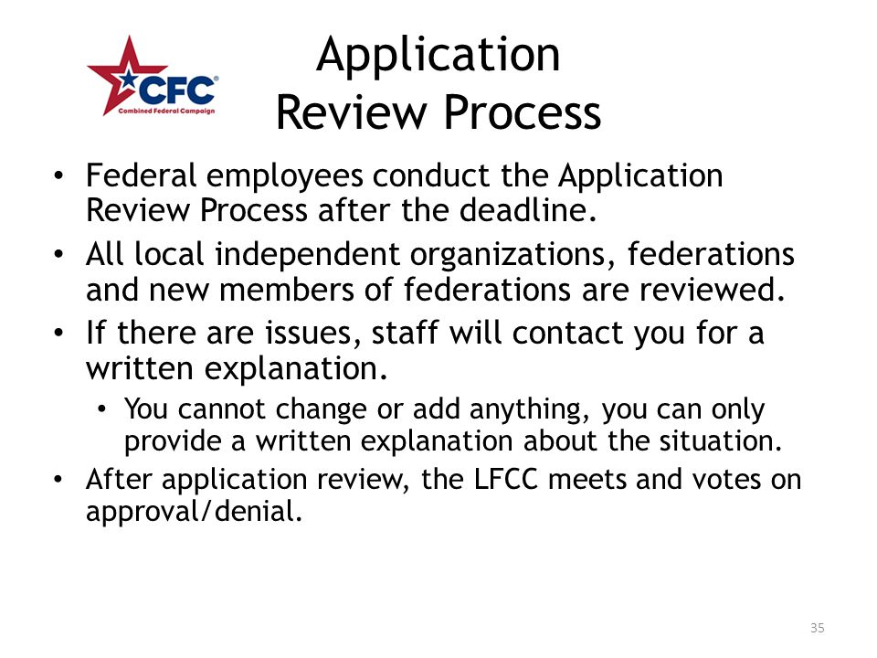 Application Review Process Federal employees conduct the Application Review Process after the deadline. All local independent organizations, federatio