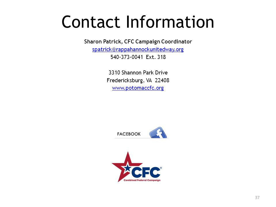 Contact Information Sharon Patrick, CFC Campaign Coordinator spatrick@rappahannockunitedway.org 540-373-0041 Ext.