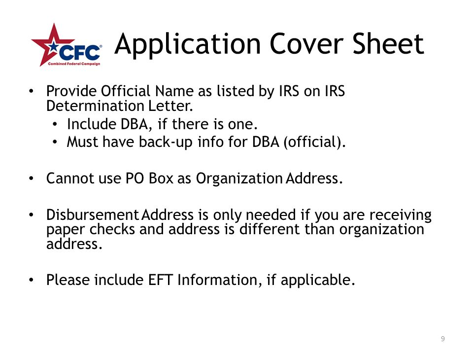 Application Cover Sheet Provide Official Name as listed by IRS on IRS Determination Letter. Include DBA, if there is one. Must have back-up info for D