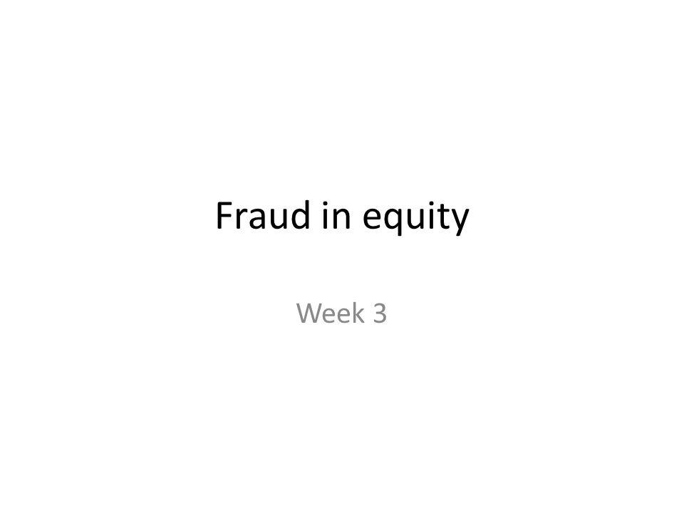 Fraud in equity Week 3