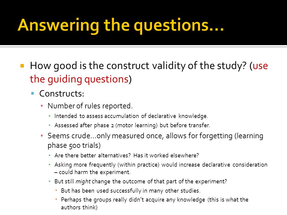  How good is the construct validity of the study? (use the guiding questions)  Constructs: ▪ Number of rules reported. ▪ Intended to assess accumula