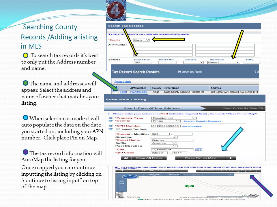 Searching County Records /Adding a listing in MLS To search tax records it's best to only put the Address number and name. The name and addresses will