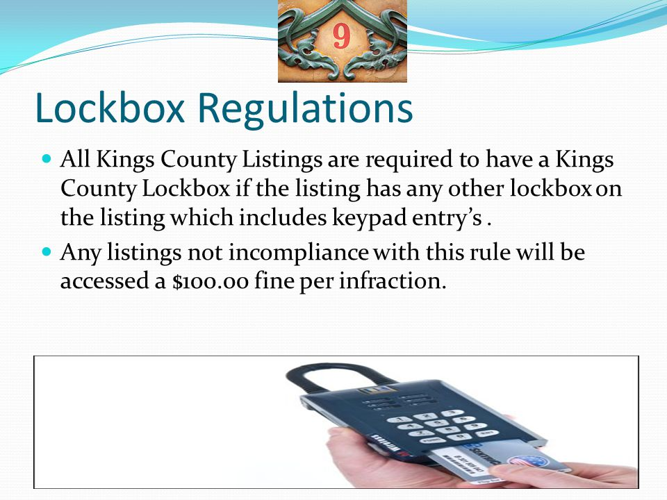 Lockbox Regulations All Kings County Listings are required to have a Kings County Lockbox if the listing has any other lockbox on the listing which in