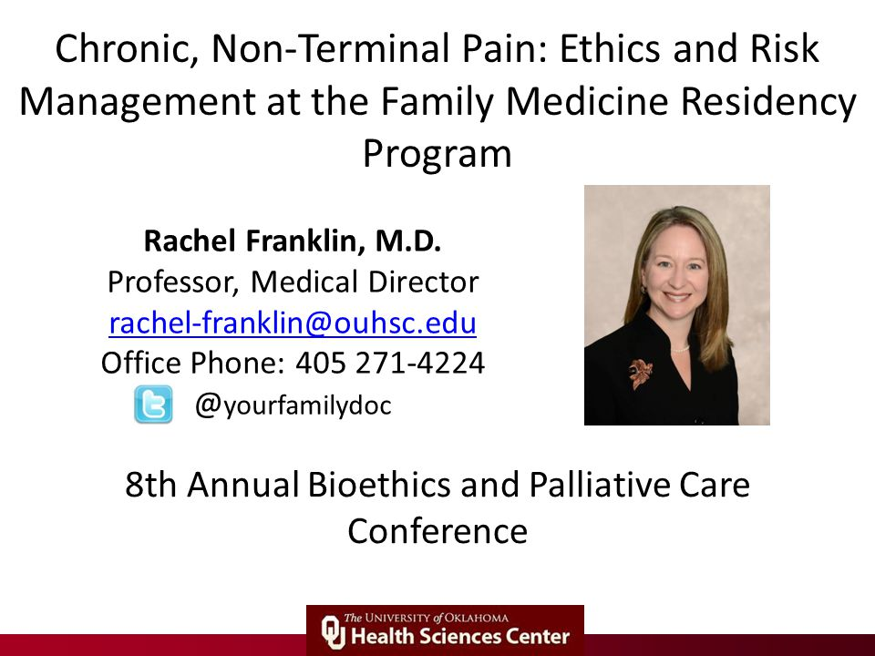 Chronic, Non-Terminal Pain: Ethics and Risk Management at the Family Medicine Residency Program Rachel Franklin, M.D.
