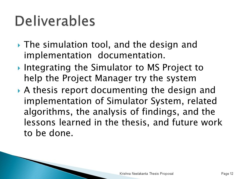  The simulation tool, and the design and implementation documentation.