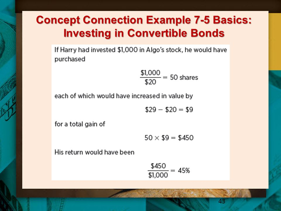 Concept Connection Example 7-5 Basics: Investing in Convertible Bonds 43