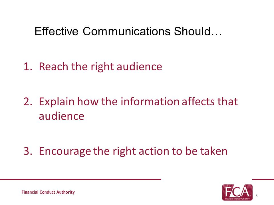 Effective Communications Should… 1.Reach the right audience 2.Explain how the information affects that audience 3.Encourage the right action to be taken 5