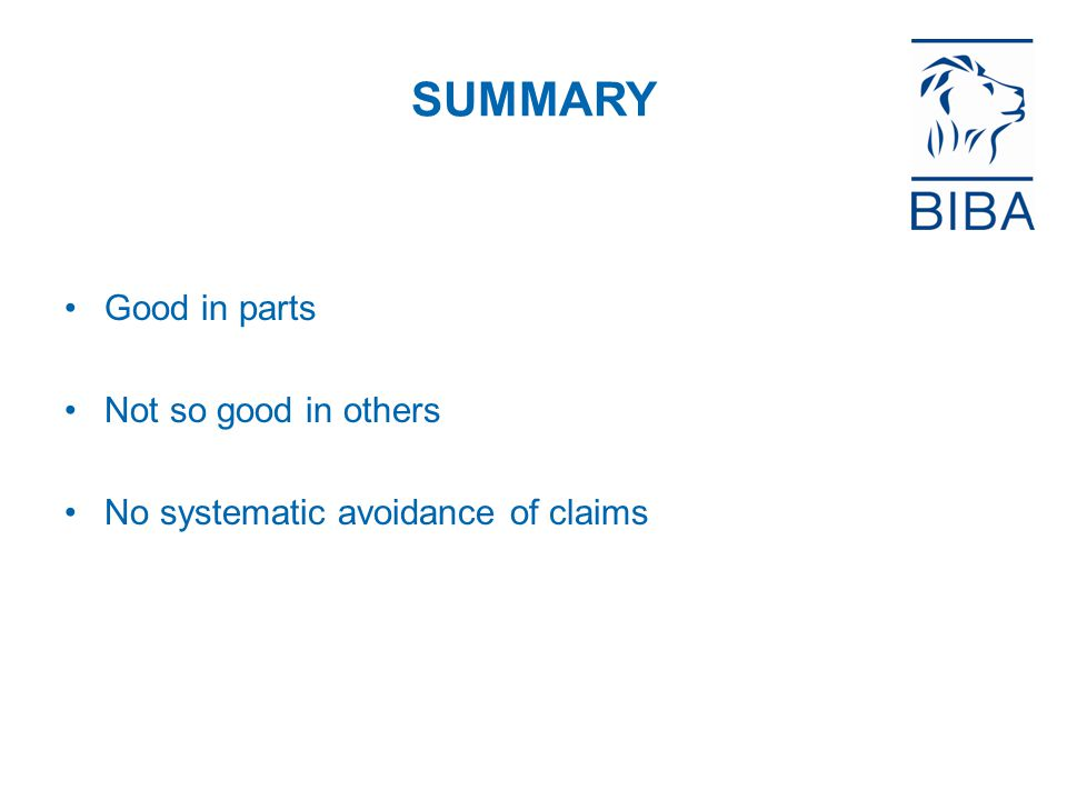 SUMMARY Good in parts Not so good in others No systematic avoidance of claims