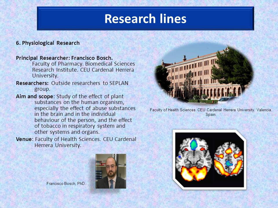 6. Physiological Research Principal Researcher: Francisco Bosch.