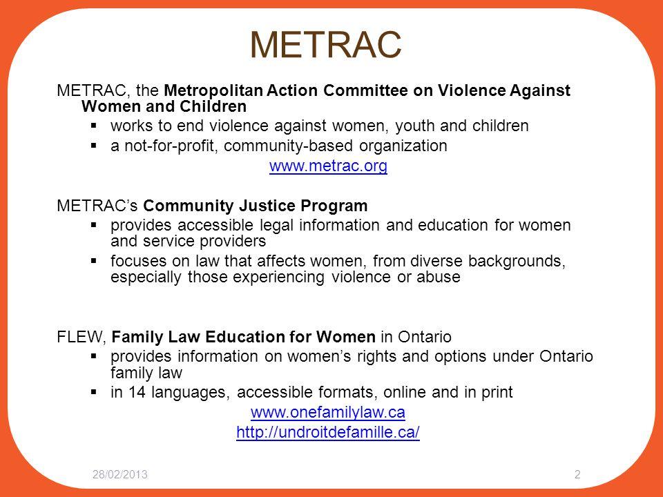 Presenters Tamar Witelson Legal Director, METRAC 28/02/20133 Seema Jain Lawyer, Jain Family Law and Mediation