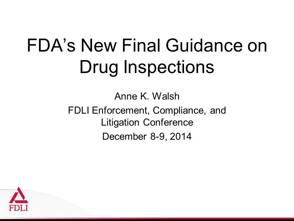 FDA's New Final Guidance on Drug Inspections Anne K.