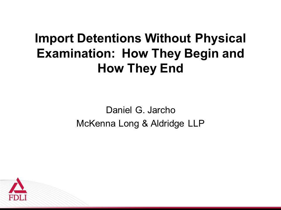 Import Detentions Without Physical Examination: How They Begin and How They End Daniel G.