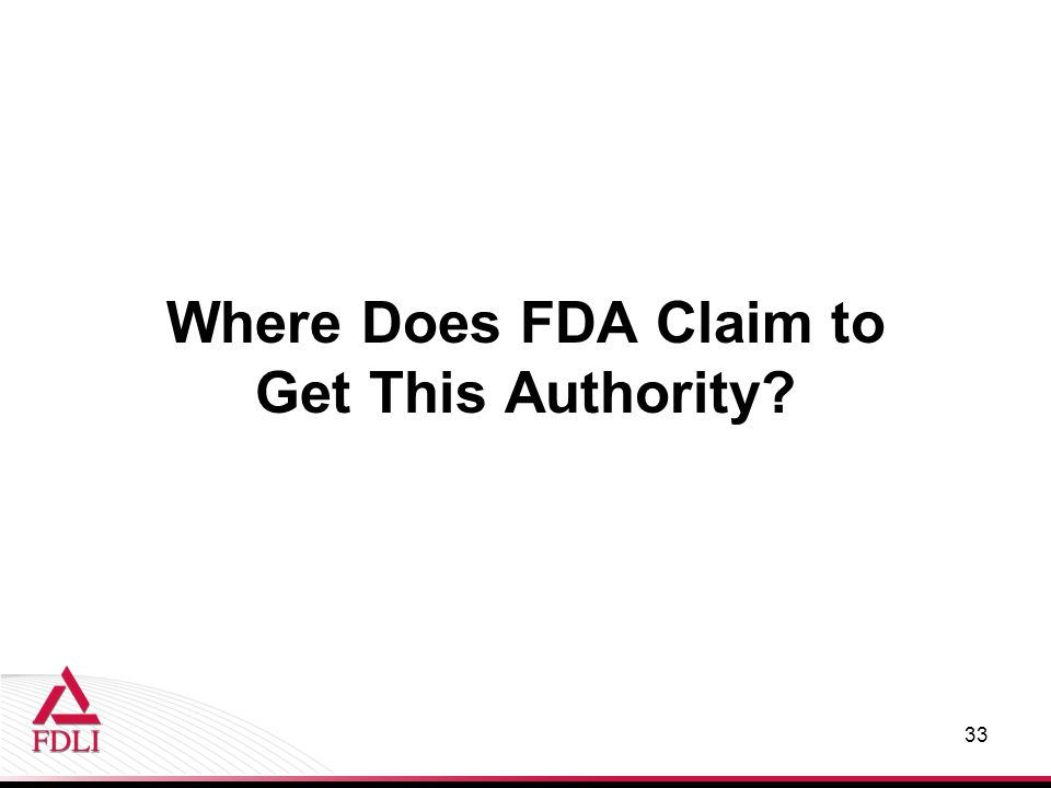 Where Does FDA Claim to Get This Authority 33