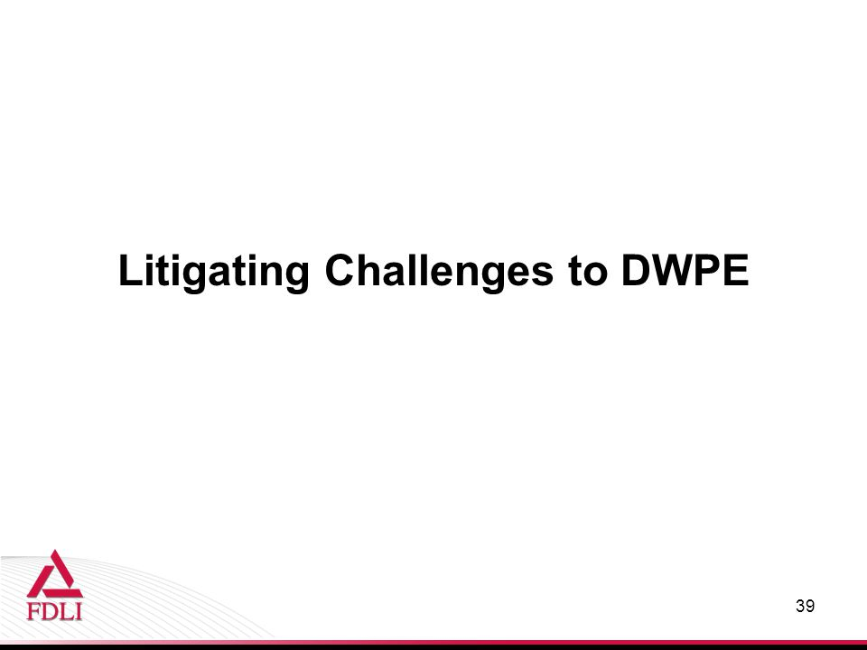Litigating Challenges to DWPE 39