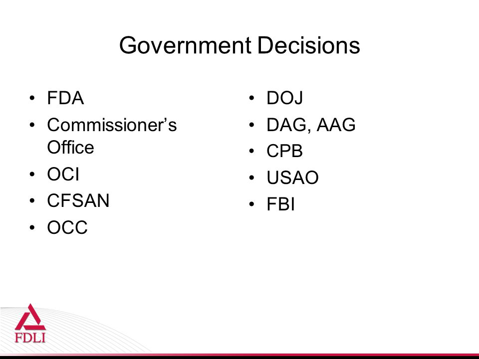 Government Decisions FDA Commissioner's Office OCI CFSAN OCC DOJ DAG, AAG CPB USAO FBI